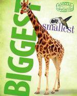 Biggest and Smallest : Animal Opposites - Camilla de la Bedoyere