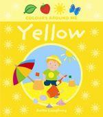 Yellow : Colours Around Me - Anita Loughrey