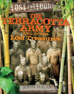 The Terracotta Army and Other Lost Treasures - John Malam