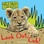 Look Out, Cub! : Wild Tales : A Read-Aloud Story - Peter Bentley
