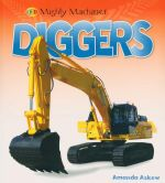 Diggers : Mighty Machines  - Amanda Askew