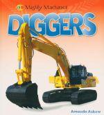 Diggers : Mighty Machines  - Amanda Askew