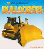 Bulldozers : Mighty Machines  - Amanda Askew