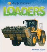 Loaders : Mighty Machines - Amanda Askew