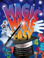 Magic Made Easy (The Great Big Book of Magic): Vol 2 : With Step-by-step Guides to Performing Illusions and Pocket, Number and Paper Tricks - Jon Tremaine