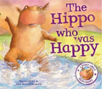 The Hippo Who Was Happy - Rachel Elliot