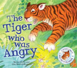 The Tiger Who Was Angry - Rachel Elliot