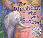 The Elephant Who Was Scared - Rachel Elliot