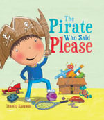 The Pirate Who Said Please - Timothy Knapman