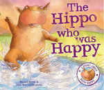 The Hippo Who Was Happy : When I Was... - Rachel Elliot
