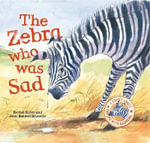 The Zebra Who Was Sad - Rachel Elliot
