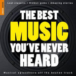The Rough Guide to the Best Music You've Never Heard - Nigel Williamson