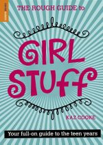 Rough Guide to Girl Stuff : Specifically Written For the UK Market  - Kaz Cooke