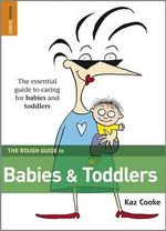 The Rough Guide to Babies & Toddlers : Specifically Written For the UK Market 