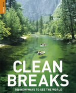 The Rough Guide Clean Breaks  :  500 New Ways to See the World