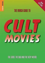 The Rough Guide to Cult Movies :  The Rough Guide - Paul Simpson