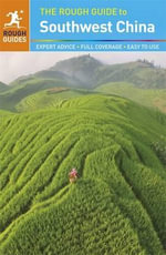 The Rough Guide to Southwest China - Rough Guides