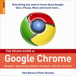 The Rough Guide to Google Chrome : Rough Guide Reference Series