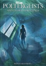 Poltergeists And Other Hauntings - Rupert Matthews