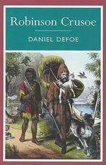 Robinson Crusoe : Arcturus Classics - Daniel Defoe