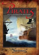 Pirates : An Illustrated History - Nigel Cawthorne
