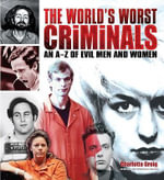 The World's Worst Criminals - Charlotte Greig