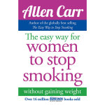 Allen Carr's Easy Way for Women to Stop Smoking - Allen Carr