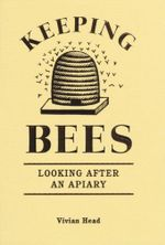 Keeping Bees : Looking After an Apiary