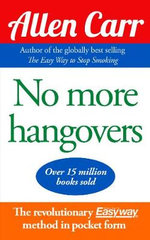 No More Hangovers : New Edition - Allen Carr