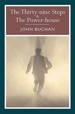 The 39 Steps & The Power-House - John Buchan