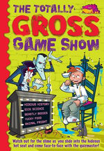 The Totally Gross Game Show : Watch Out For the Slime As You Slide Into The Hideous Hot Seat And Come Face-To Face With The Quizmaster! - Deborah Kespert