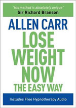 Lose Weight Now : The Easy Way - Allen Carr