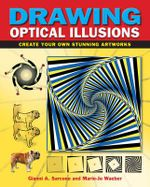 Drawing Optical Illusions : Create Your Own Stunning Artworks - Gianni A. Sarcone