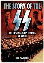 The Story of the SS : Hitler's Infamous Legions of Death - Nigel Cawthorne