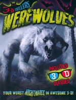 Werewolves : 3-D Chillers : Your Worst Nighmares in Awesome 3-D - Includes 3-D Glasses - Paul Harrison