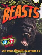 Beasts : With 3-D Glasses : 3-D Chillers : Your Worst Nighmares in Awesome 3-D - Paul Harrison