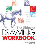 The Ultimate Drawing Workbook - Barrington Barber
