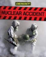 Nuclear Accident : Emergency! - Angela Royston
