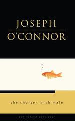The Shorter Irish Male - Joseph O'Connor