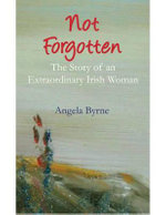 Not Forgotten - Angela Byrne