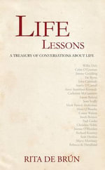 Life Lessons : A Treasury of Conversations About Life