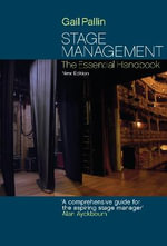 Stage Management : The Essential Handbook - Gail Pallin