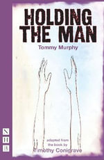 Holding the Man : Holding the Man - Timothy Conigrave
