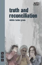 Truth and Reconciliation - Debbie Tucker Green