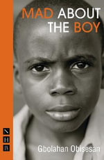 Mad About the Boy : Nick Hern Books - Gbolahan Obisesan