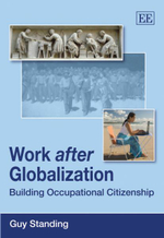 Work After Globalization : Building Occupational Citizenship - Guy Standing
