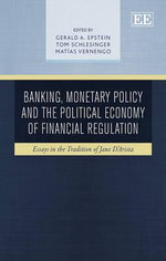 Banking, Monetary Policy and the Political Economy of Financial Regulation