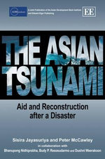 The Asian Tsunami : Aid and Reconstruction After a Disaster - Sisira Jayasuriya