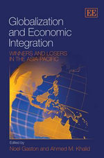 Globalization and Economic Integration : Winners and Losers in the Asia-Pacific