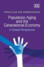 Population Aging and the Generational Economy : A Global Perspective